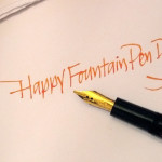 Happy Fountain Pen Day!