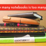 How many notebooks is too many?
